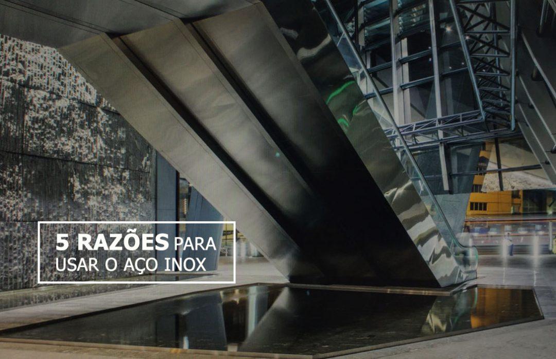 5 razões para usar o aço Inox