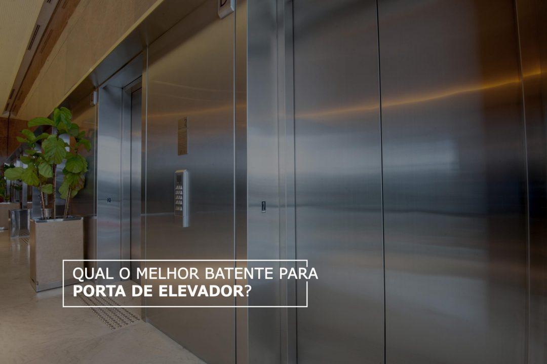 Qual o melhor batente para porta de elevador?